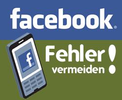 Facebook-fehler-vermeiden in 12 Facebookfehler vermeiden